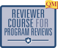 QM Reviewer Course for Program Reviews